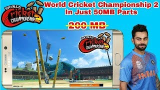 World Cricket Championship 2 In Just 50MB Parts | 101% Working & Tested