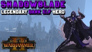 Legendary Dark Elf Hero: Shadowblade - Lore & Speculation | Total War: Warhammer 2