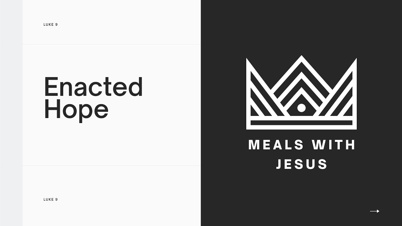 'Enacted Hope' with Barney Hall | Part 3 - Meals with Jesus | 18.7.21