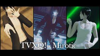 【MMD MV  OC】 TVXQ! (동방신기) - Mirotic (주문)