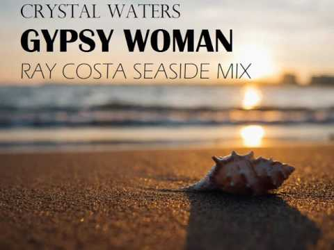 Crystal Waters - Gypsy Woman (Ray Costa Seaside Mix)