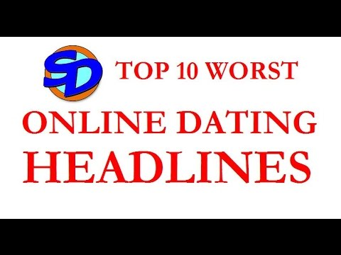 Top 10 Worst Ideas For Online Dating Headlines
