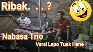 Gambar cover NABASA TRIO -  Versi Lapo Tuak (Nunga Adong Nappuna Au)