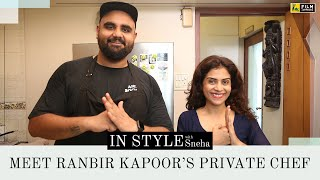 Meet Ranbir Kapoor's Private Chef | In Style with Sneha | Harsh Dixit | Film Companion