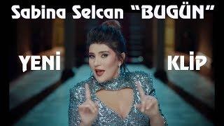 Sabina Selcan - Bugün (Yeni 2019)