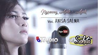 NGOMONG APIK APIK - ANISA SALMA NEW SAHITA (cover) Cipt. Wawan Dapoer