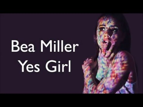 Yes Girl - Bea Miller (Lyrics)