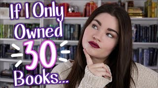 If I Only Owned 30 Books...