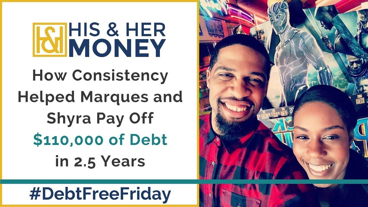 How Consistency Helped Marques and Shyra Pay Off $110,000 of Debt in 2.5 Years