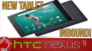 An Introduction to the Nexus 9 - Google and HTC
