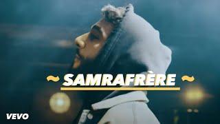 SAMRA - MON FRÉRE (OFFICIAL VIDEO)