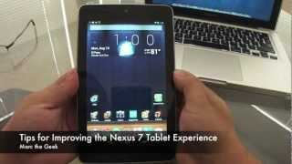 Tips for improving the Nexus 7 Tablet Experience (UPDATE:READ DESCRIPTIONS)