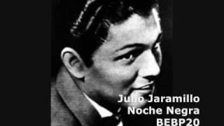 Julio Jaramillo - El Cañonazo (Noche Negra)