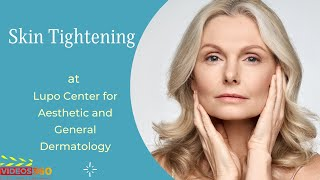 Now Trending - Skin Tightening Treatment explained by Dr. Mary Lupo