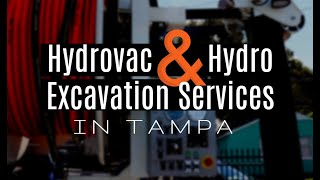 Hydrovac and Hydro Excavation Services in Tampa