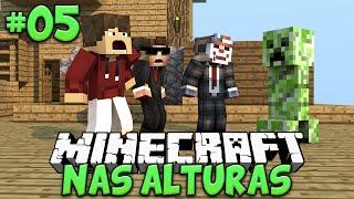 MAIS UM CREEPER! - MINECRAFT NAS ALTURAS #05