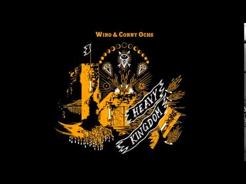 Wino & Conny Ochs - Heavy Kingdom [2012] Full Album