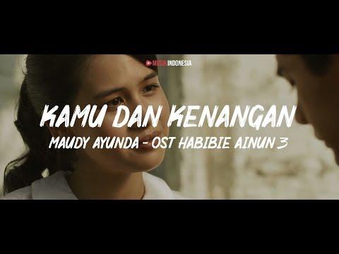 Maudy Ayunda - Kamu & Kenangan || OST Habibie Ainun 3 (Lyrics Video)