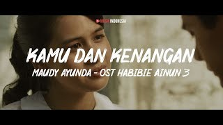 Maudy Ayunda Kamu Kenangan OST Habibie Ainun 3 Lyrics Video