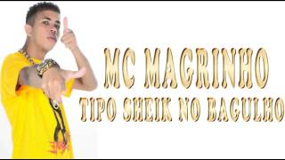 MC MAGRINHO - TIPO SHEIK NO BAGULHO