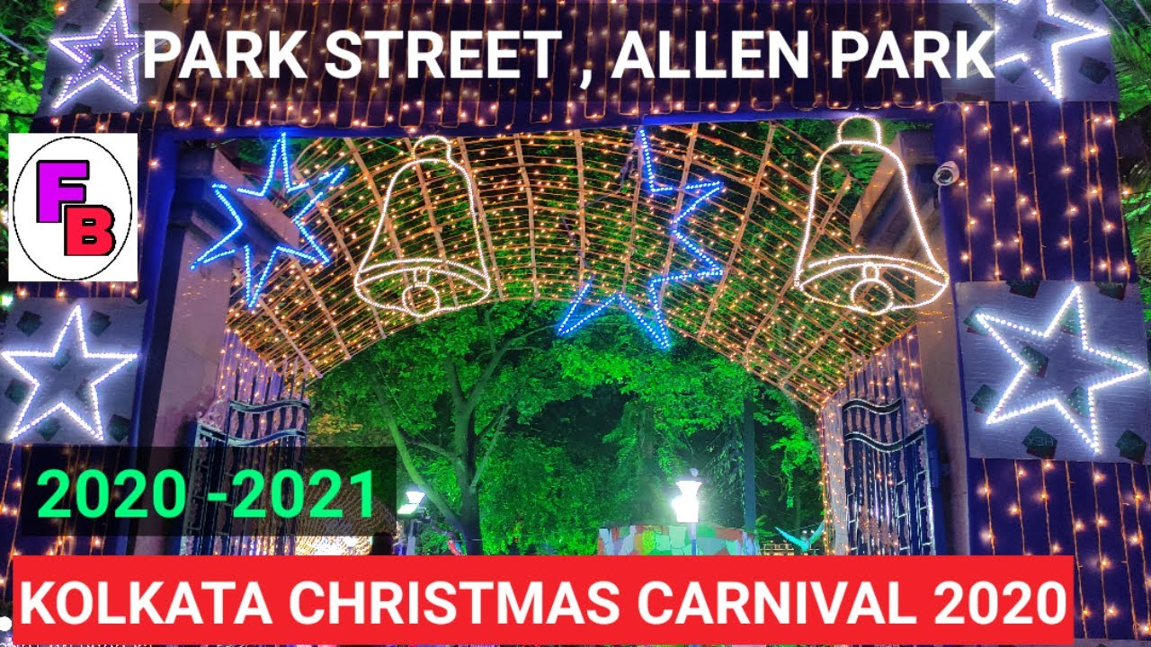 Christmas In The Park 2021 Dates Happy New Year 2021 New Year Celebration In Park Street Kolkata 2021 Happy New Year 2021 Youtube