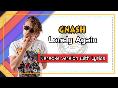 Gnash - Lonely Again (Karaoke with Lyrics)