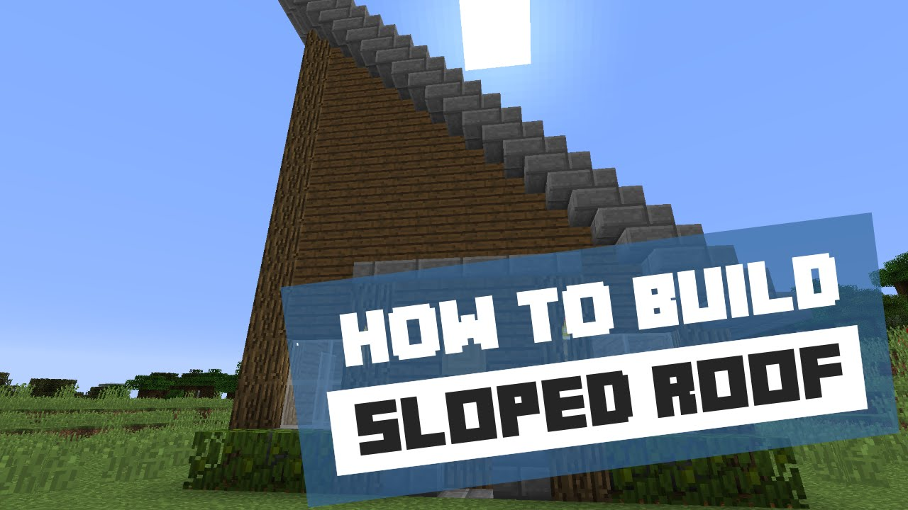 How To Build A Sloped Roof Minecraft Tutorial Youtube