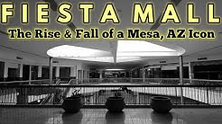 Fiesta Mall : The Rise & Fall of a Mesa, AZ Icon.