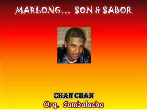 Chan Chan - Orq Cambalache - Marlong Son  Sabor