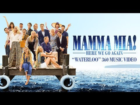 Mamma Mia! Here We Go Again - Waterloo 360 Music Video
