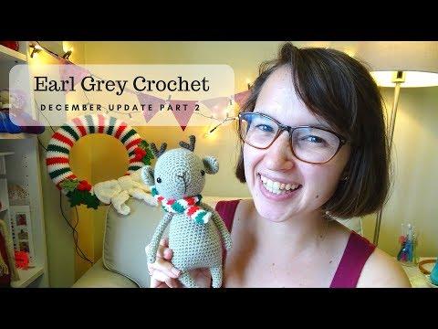 December Update Part 2 // Earl Grey Crochet
