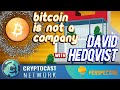 Perspective # 10 - A discussion with David Hedqvist about Bitcoin not being a company