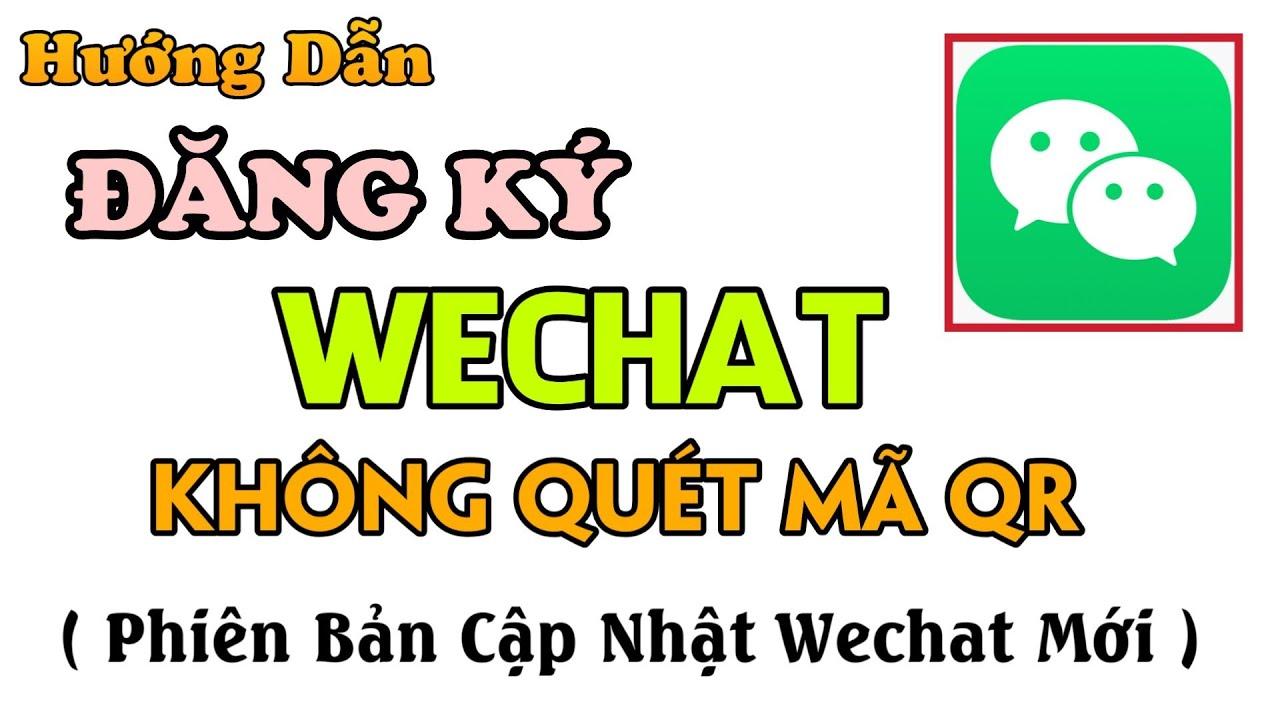 Cách Tạo Tài Khoản Wechat Không Quét Mã QR Bằng SMS. Đăng Ký Wechat Không Hiện Mã QR !