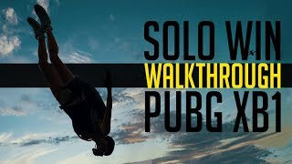Winning Solos Walkthrough - PUBG Xbox One (Playerunknown's Battlegrounds)