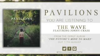 Pavilions - The Wave Feat. Jonny Craig