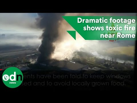 Dramatic footage shows toxic fire near Rome