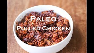 Paleo Pulled Chicken