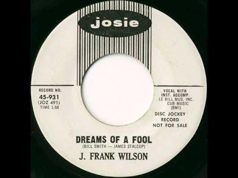 J  Frank Wilson - Dreams Of A Fool