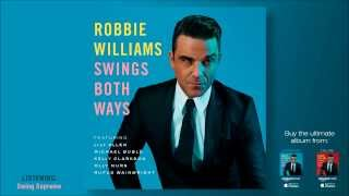 Robbie Williams - Swing Supreme || Swing Both Ways