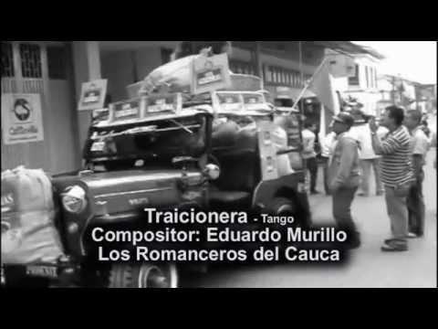 Traicionera  - Tango -  Los Romanceros del Cauca