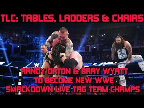 WWE TLC 2016: Tables, Ladders & Chairs: Randy Orton & Bray Wyatt To Win Smackdown Tag Team Titles