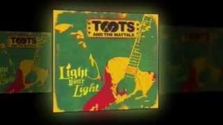 Toots and the Maytals - Light Your Light - I Gotta Woman