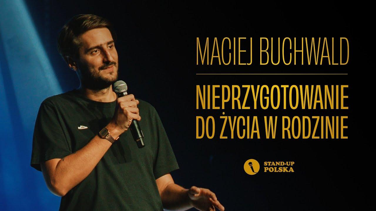 Maciej Buchwald - Nieprzygotowanie do życia w rodzinie | Stand-up Polska