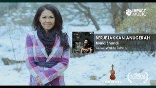 Maria Shandi - Berjejakkan Anugerah