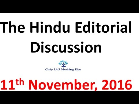 11 November, 2016 The Hindu Editorial Discussion