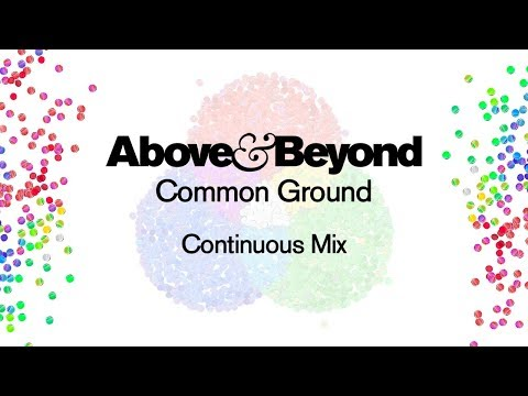 Above & Beyond - Common Ground (Continuous Mix)