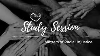 Study Session: Matters of Racial Injustice, Part 1 | Graham Aitken | theHeart Boone