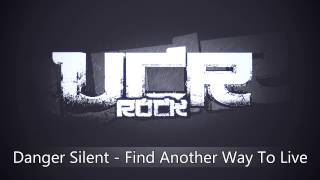 Danger Silent - Find Another Way To Live [HD]