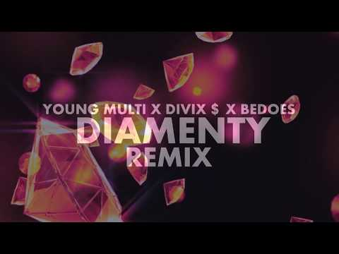 YOUNG MULTI ft. DIVIX $ ft. BEDOES - DIAMENTY REMIX