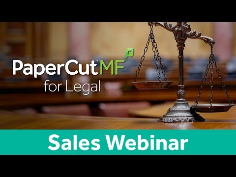 PaperCut MF Legal Vertical | Sales Webinar